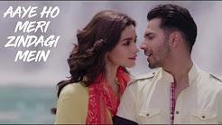 Aaye Ho Meri Zindagi Mein Full HD Video Song Download