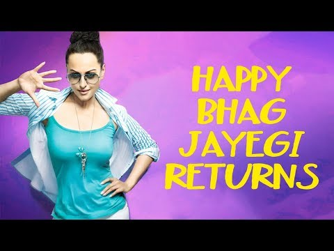 Happy Bhaag Jayegi Returns